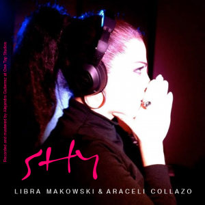 Libra Makowski & Araceli Collazo - Shy